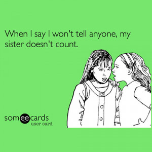 Displaying (18) Gallery Images For Sister Someecards...