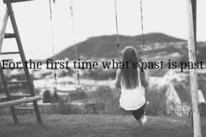what's past is past.
