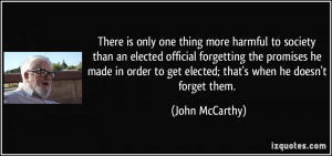 is only one thing more harmful to society than an elected official ...