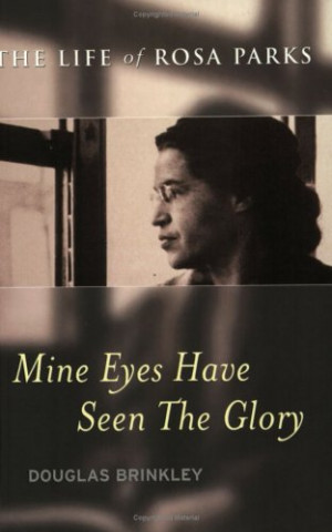 Mine Eyes Have Seen The Glory: The Life Of Rosa Parks