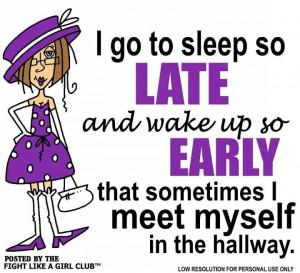 go to sleep late....
