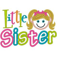 little sister quotes - Bing Images. A sister is a little part of ...