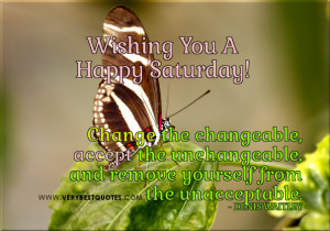 Saturday Good Morning Quotes, motivational good morning quotes, change ...
