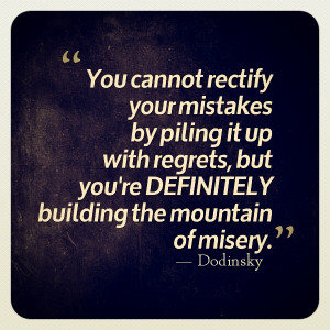 ... but you're definitely building the mountain of misery. — Dodinsky