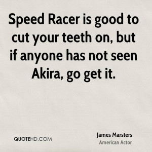 Speed Racer is good to cut your teeth on, but if anyone has not seen ...