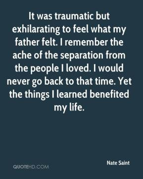 Nate Saint - It was traumatic but exhilarating to feel what my father ...