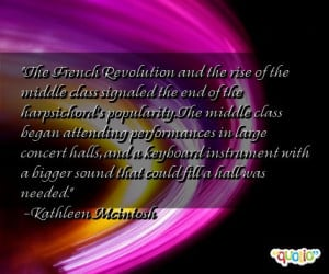 The French Revolution and the rise of the middle class signaled the ...