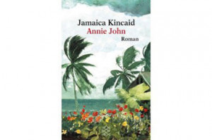 Annie John,' by Jamaica Kincaid