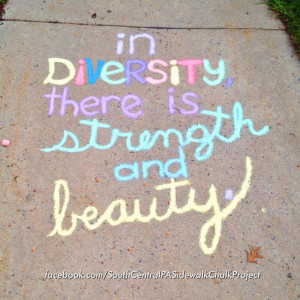 In diversity, there is strength and beauty.