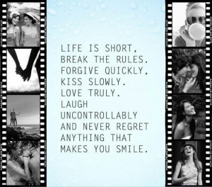 Life is short but live it!