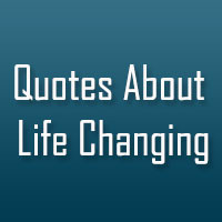 quotes about love and life changing life wise life quotes about quotes ...