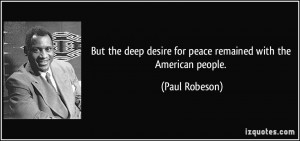 But the deep desire for peace remained with the American people ...