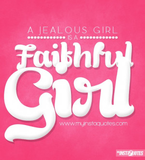 Jealous Girl Is A Faithful Girl - Meaning of Photo: A girl that is ...