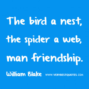 friendship quotes the bird a nest the spider a web man friendship