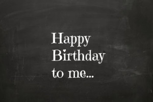 Happy Birthday To Me Picture Quotes Happy birthday to me!