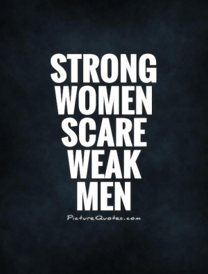 Strong Women Weak Men Quotes