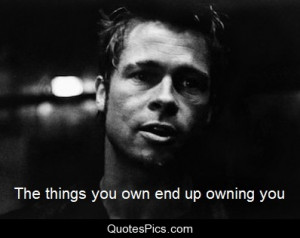 The things you own… – Fight Club