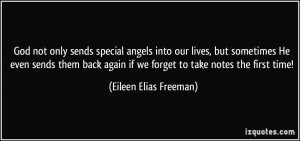 God not only sends special angels into our lives, but sometimes He ...