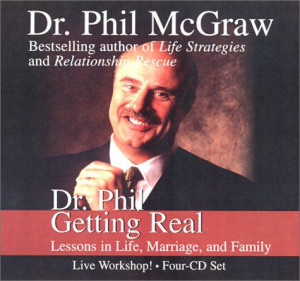 Dr. Phil Getting Real: Lessons in Life, Marriage, and Family ...