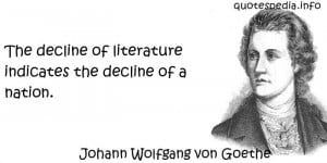 ... Goethe - The decline of literature indicates the decline of a nation