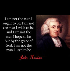 am not the man I ought to be, I am not the man I wish to be, and I ...