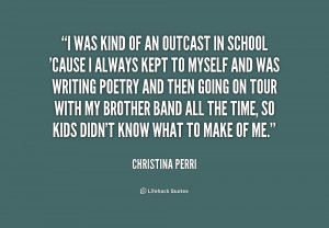 quote-Christina-Perri-i-was-kind-of-an-outcast-in-206020_1.png