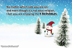 ... though it's not your religion, I bet you are enjoying the Christmas