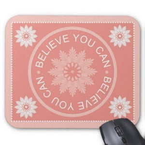 Three Word Quotes ~Believe You Can~ Mouse Pads