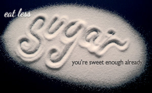 Sweet Enough Already Quote About Eat Less Sugar Youre