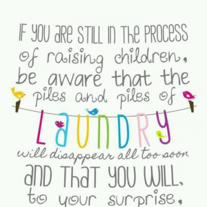 Children grow up too fast: Remember This, Inspiration, Quotes, Laundry ...