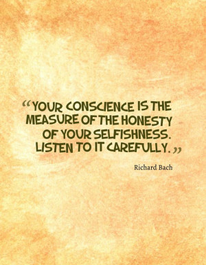 Your conscience is the measure of the honesty