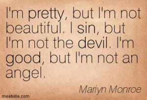 ... Not The Devil I'm Good But I'm Not An Angel - Angels Quote