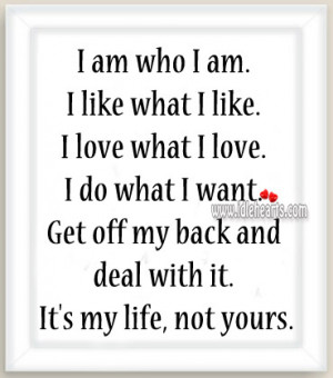 My Life Not Yours Quotes It's my life, not yours.