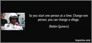 So you start one person at a time. Change one person, you can change a ...