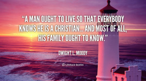 quote-Dwight-L.-Moody-a-man-ought-to-live-so-that-104130.png