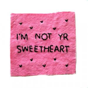 feminist girl power feminism riot grrrl patch im not yr sweetheart