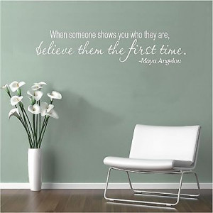 ... Wall Decal Art Saying Quote Decor When Someone Shows You Maya Angelou