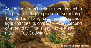 Fay Godwin quotes top famous quotes and sayings from Fay Godwin