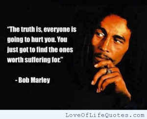 Bob Marley quote on people hurting you - Love of Life Quotes