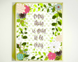 EVERYTHING Is GOING to Be OKAY / In spirational Print / Wall Quotes ...