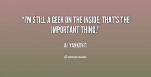 """still a geek on the inside, that's the important thing."""""""