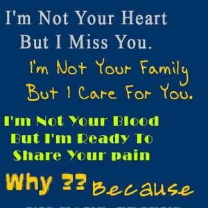 Picture quotes i am not your blood but i am ready to share your pain