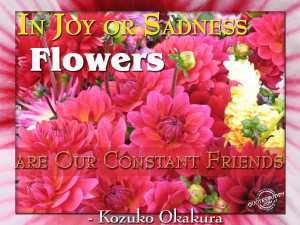 In joy or sadness, flowers are our constant friends