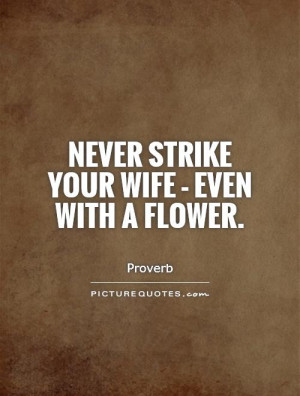 Bad Wife Quotes See All Wife Quotes