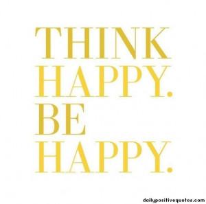 Think happy. Be happy.