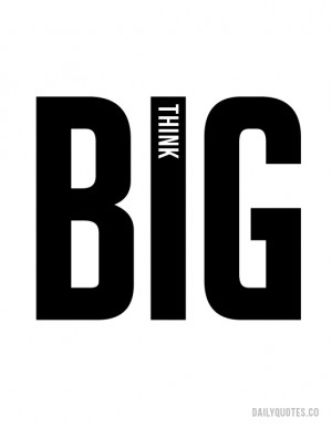 think big think big daily quotes sharing words of wisdom follow share ...