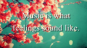 quotes life quotes teen quotes inspirational quotes Music Quotes ...