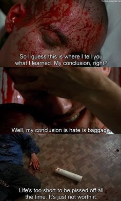 ... in death, destruction, chaos, filth, and greed! - American History X