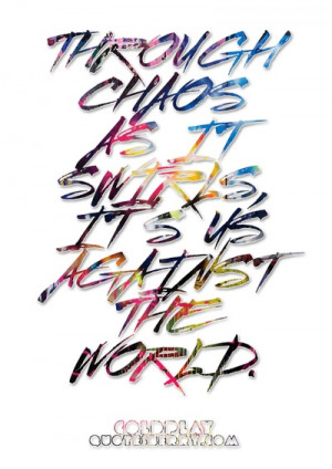 It's Us Against the World. - Coldplay #quotes #myloxyloto #typography