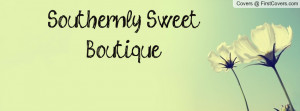 Southernly Sweet Boutique Profile Facebook Covers